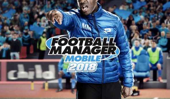 Football Manager Mobile 2018: Διαθέσιμο για Android και iOS [Video]